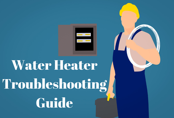 Common Water Heater Problem Troubleshooting Guide Water