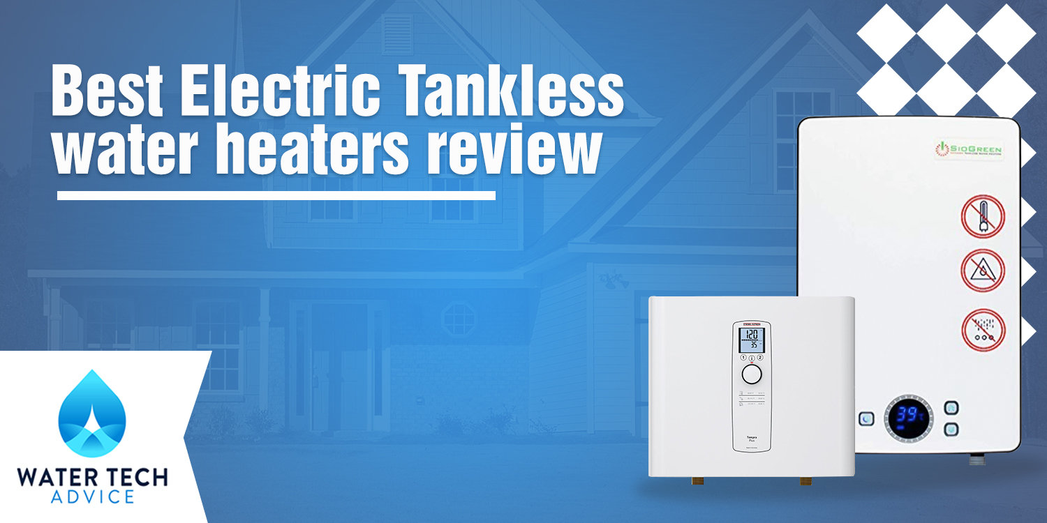 Best Electric Tankless Hot Water Heaters Reviews Whole House Amp Pou