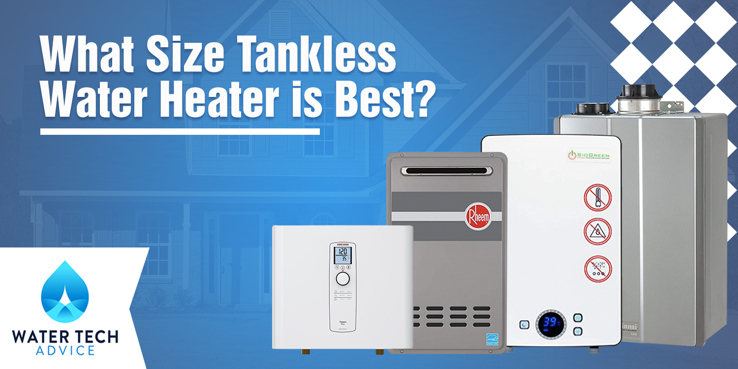 What Size Tankless Water Heater is Best