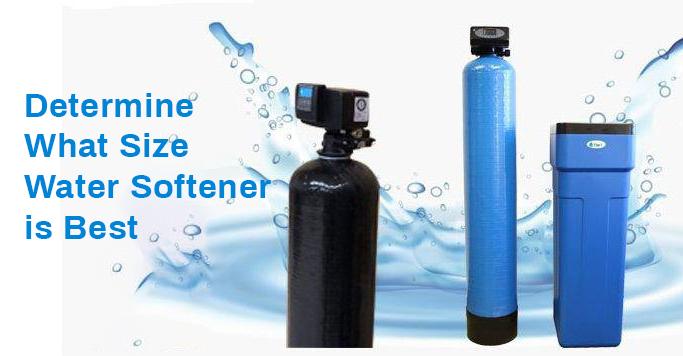 Determine What Size Water Softener is Best