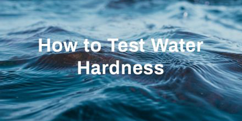how to test water hardness