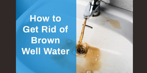 get rid of brown well water