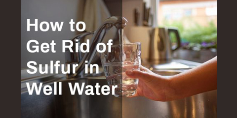 how to get rid of sulfur in well water