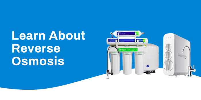 Learn About Reverse Osmosis