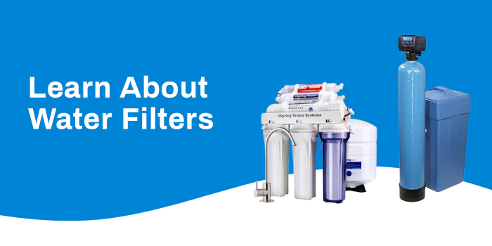 Learn About Water Filters