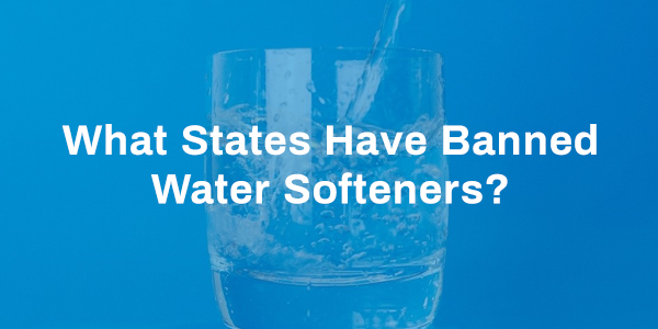 What States Have Banned Water Softeners