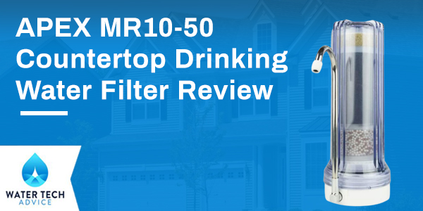 APEX Countertop Drinking Water Filter Review