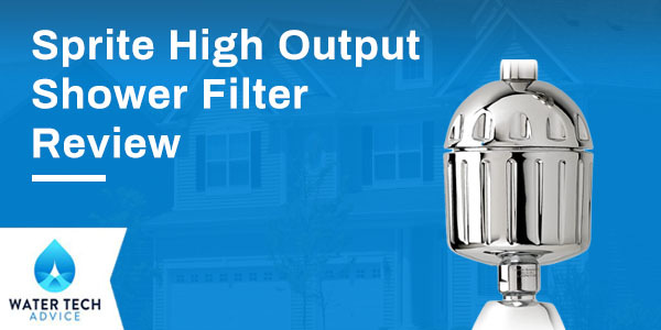 Sprite High Output Shower Filter Review