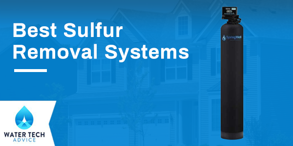 Best Sulfur Removal Systems